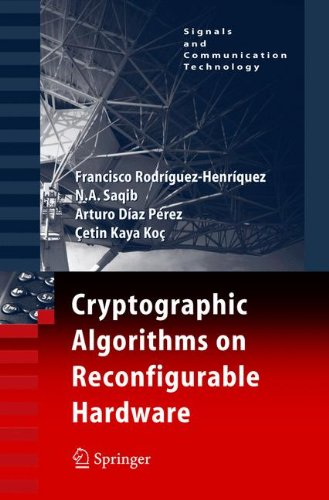 Cryptographic Algorithms on Reconfigurable Hardware (Signals and Communication Technology) by Brand: Springer