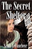The Secret Shelter, Sandi LeFaucheur, 0974648140