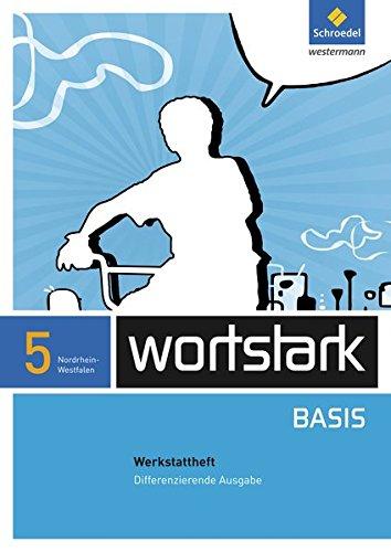 wortstark Basis - Differenzierende Ausgabe 2012 NRW: Werkstattheft 5