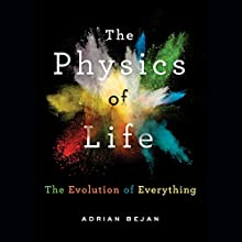 The Physics of Life: The Evolution of Everything Audiobook by Adrian Bejan Narrated by Christopher Price