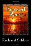 Bruised Reed, Richard Sibbes, 1494861259