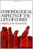 img - for Chronological Aspects of the Life of Christ book / textbook / text book