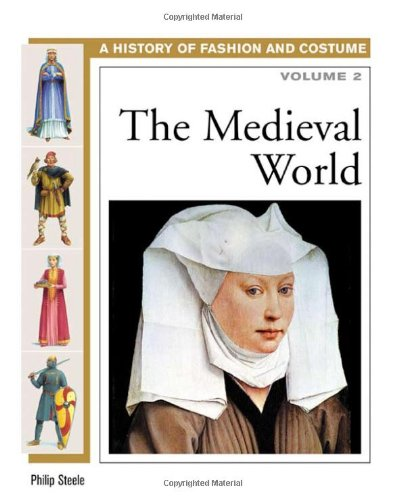 The Medieval World (History of Fashion and Costume) (Volume 1) (Costume Stores In Md)