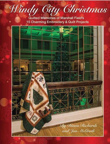 windy-city-christmas-quilted-memories-of-marshall-fields-o-15-charming-embroidery-quilt-projects