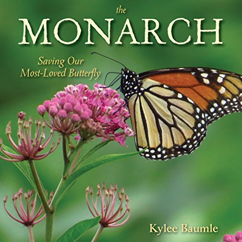 The Monarch: Saving Our Most-Loved Butterfly (Explain The Life Cycle Of A Plant)