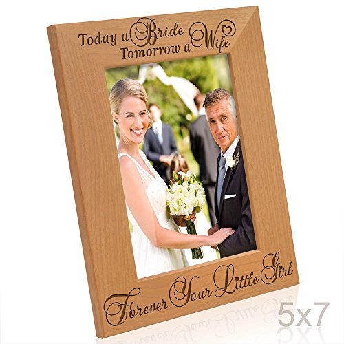 Kate Posh - Today a Bride, Tomorrow a Wife, Forever Your Little Girl Picture Frame - Engraved Natural Wood Photo Frame - Mother of the Bride Gifts, Father of the (Girls Bridesmaids Frame)