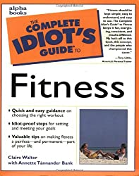 Complete Idiot's Guide to Fitness