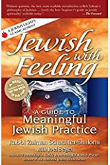 Jewish with Feeling: A Guide to Meaningful Jewish Practice (For People of All Faiths, All Backgrounds) Paperback