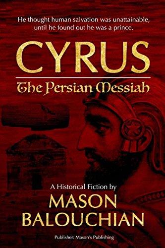 Cyrus The Persian Messiah