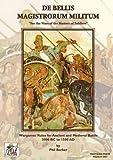 De Bellis Magistrorum Militum: Wargames Rules for Ancient and Medieval Battle 3000 BC to 1500 AD