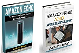 Amazon Echo: The Best User Guide to Learn Amazon Echo and