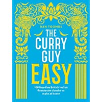 The Curry Guy Easy: 100 fuss-free British Indian Restaurant classics to make at home