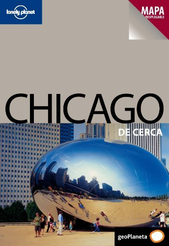 Download Lonely Planet Chicago De Cerca (Travel Guide) (Spanish Edition) by Lonely Planet (2010-01-01) ebook