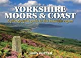 Yorkshire Coast and North York Moors: A Photographic Guide to This Beautiful Region