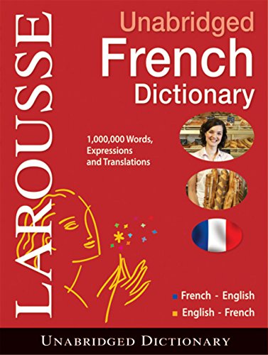 French Concise Dictionary - Larousse UNABRIDGED FRENCH/ENGLISH-- English/French Dictionary (French and English Edition)