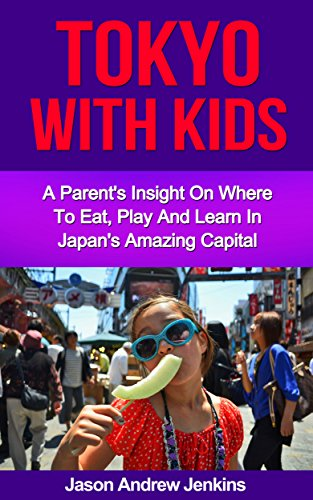 Amazon tokyo with children a parents insight on where to tokyo with children a parents insight on where to eat learn and play in fandeluxe Document