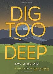 Dig Too Deep