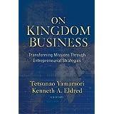 On Kingdom Business: Transforming Missions Through Entrepreneurial Strategies