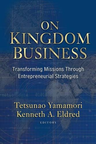 On Kingdom Business: Transforming Missions Through Entrepreneurial - Ok Stores Norman In