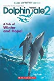 Dolphin Tale 2: Movie Reader by Gabrielle Reyes (2014-07-29)