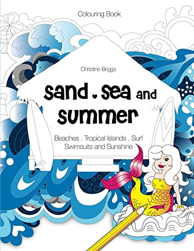 Sand, Sea and Summer: Colouring Book for Adults