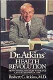 Dr. Atkins' Health Revolution, Robert C. Atkins, 0395467802