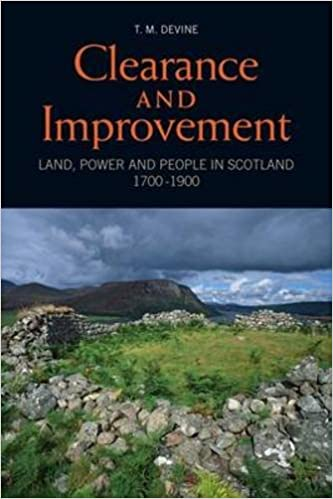 Clearance and Improvement: Land, Power and People in Scotland, 1700-1900