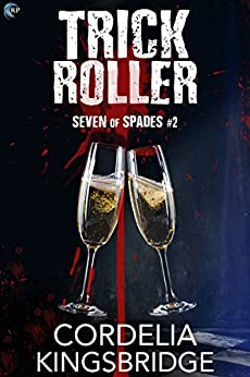Trick Roller (Seven of Spades Book 2) by [Kingsbridge, Cordelia]