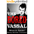 The Bored Vassal