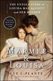img - for Marmee & Louisa: The Untold Story of Louisa May Alcott and Her Mother book / textbook / text book
