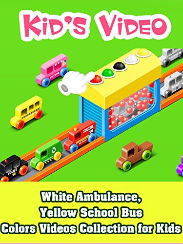 White Ambulance, Yellow School Bus - Colors Videos Collection for Kids (White Green Collection)
