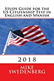 Study Guide for the US Citizenship Test in English and Spanish: 2018 (Study Guides for the US Citizenship Test)