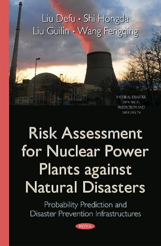 Risk Assessment for Nuclear Power Plants Against Natural Disasters: Probability Prediction and Disaster Prevention Infra