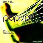 Born To Be... 21 Geschichten zu Classic Rock Hits (Pop-Splits) |  div.