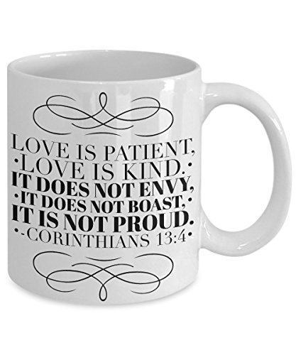 "Bible Verse 1 Corinthians – Corinthians 13 4-8: ""Love Is Patient, Love Is Kind. It Does Not Envy, It Does Not Boast, It Is Not Proud…""; Corinthians Quote Inspirational Coffee Mug"