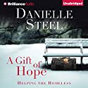A Gift of Hope: Helping the Homeless Hörbuch von Danielle Steel Gesprochen von: Angela Dawe