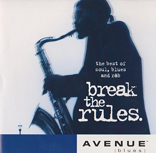 Break The Rules - The Best of Soul, Blues and R&B