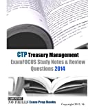 CTP Treasury Management ExamFOCUS Study Notes & Review Questions 2014