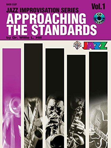 Approaching the Standards, Vol 1: Bass Clef, Book & CD (Jazz Improvisation Series)