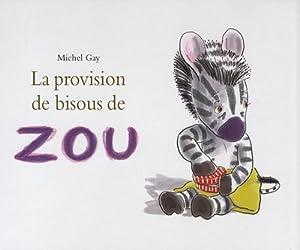 """Afficher """"La provision de bisous de Zou"""""""
