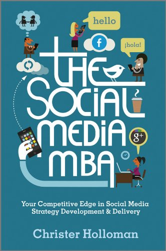 Download The Social Media MBA: Your Competitive Edge in Social Media Strategy Development and Delivery Pdf