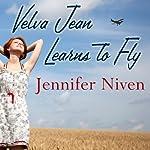 Velva Jean Learns to Fly | Jennifer Niven