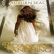 Roanoke Vanishing: The Vanishing Series, Volume 1 | Auburn Seal