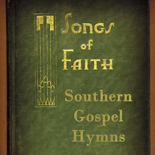Gospel Hymns Southern (Songs of Faith: Southern Gospel Hymns)