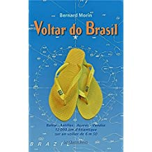 VOLTAR DO BRASIL: Bahia - Antilles - Açores - Vendée, 12 000 km d'Atlantique sur un voilier de 6 m 50 (French Edition)