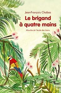Le brigand à quatre mains par Jean-François Chabas