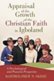 Appraisal of the Growth of the Christian Faith in Igboland, Bartholomew N. Okere, 1475911106