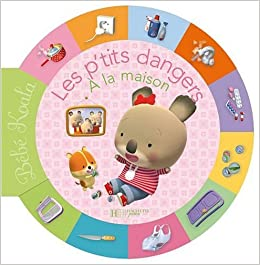 les ptits dangers a la maison 1 bebe koala french edition 9782012259843 amazoncom books