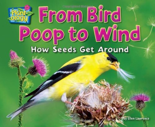 From Bird Poop to Wind: How Seeds Get Around (Plant-ology)