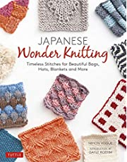 Japanese Wonder Knitting: Timeless Stitches for Beautiful Bags, Hats, Blankets and More